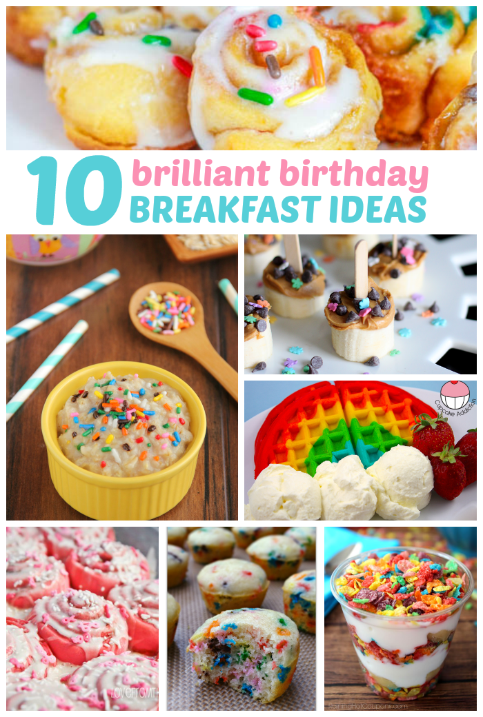 10 Brilliant Birthday Breakfast Ideas Love And Marriage