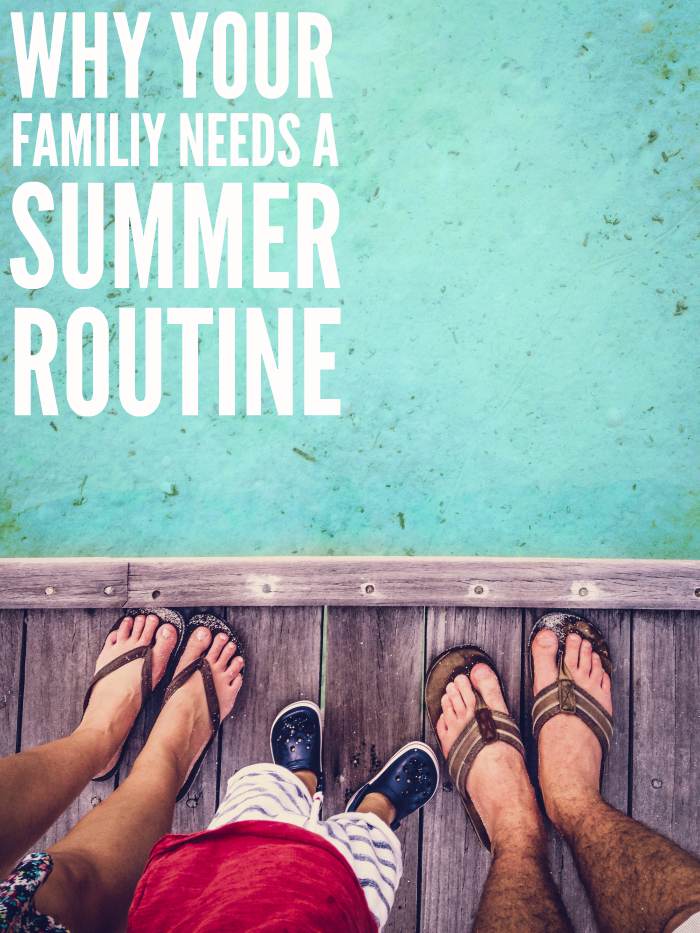 3 Reasons Your Family Needs a Summer Routine