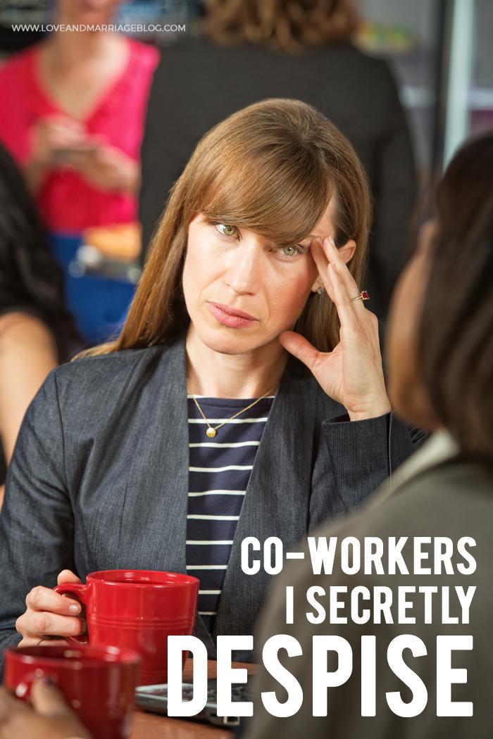 8 Kinds of Co-Workers I Secretly Despise
