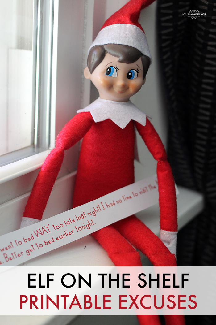 Printable Elf On The Shelf Excuses , Love and Marriage