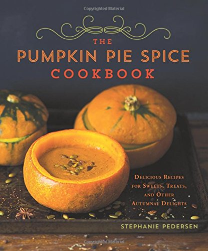 The Pumpkin PIe Spice Cookbook