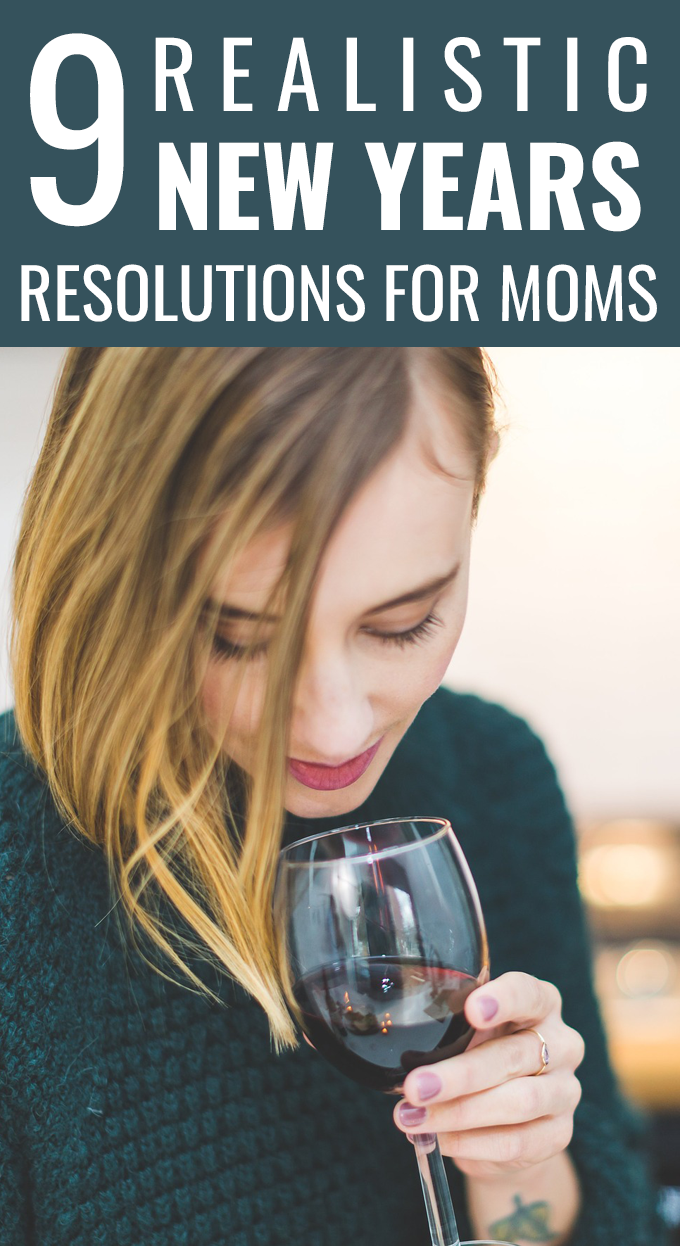 9 Realistic New Years Resolutions for Moms