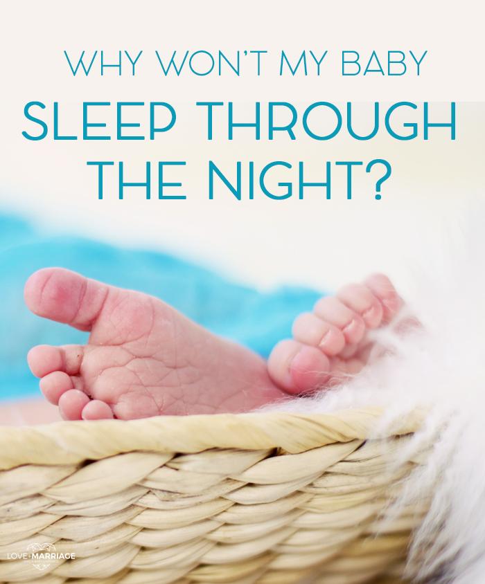Why Won't My Baby Sleep Through The Night?