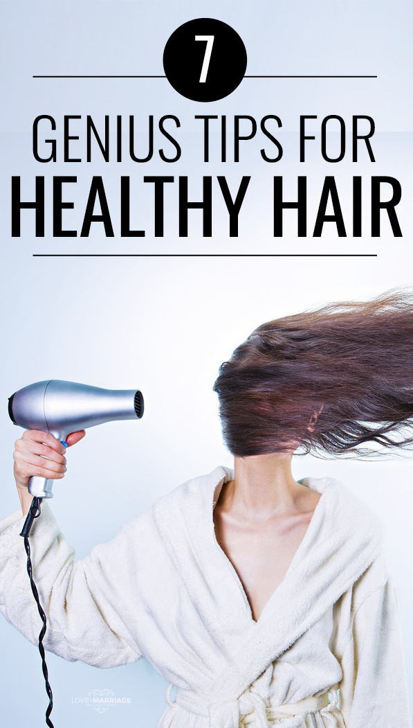 7 Genius Healthy Hair Tips
