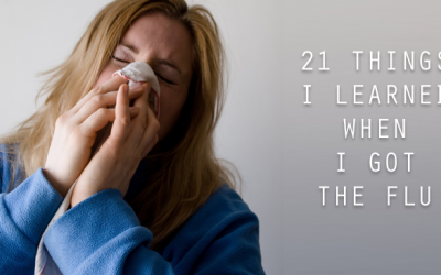 21 Things I Learned When I Got The Flu