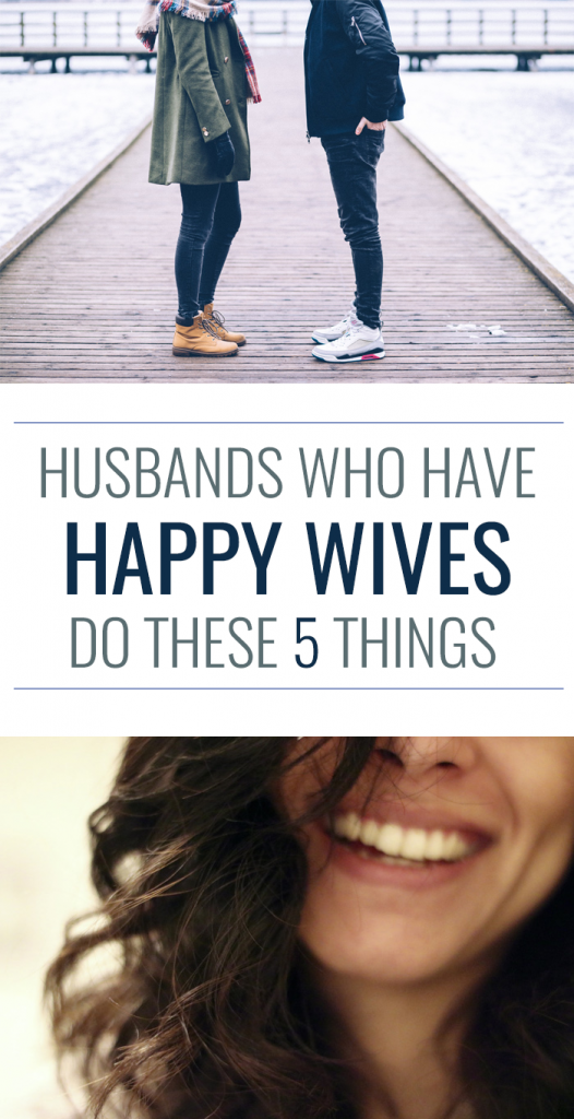 Husbands With Happy Wives Do These 5 Things