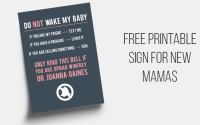 Don't Wake My Baby! Free Printable Sign for New Parents