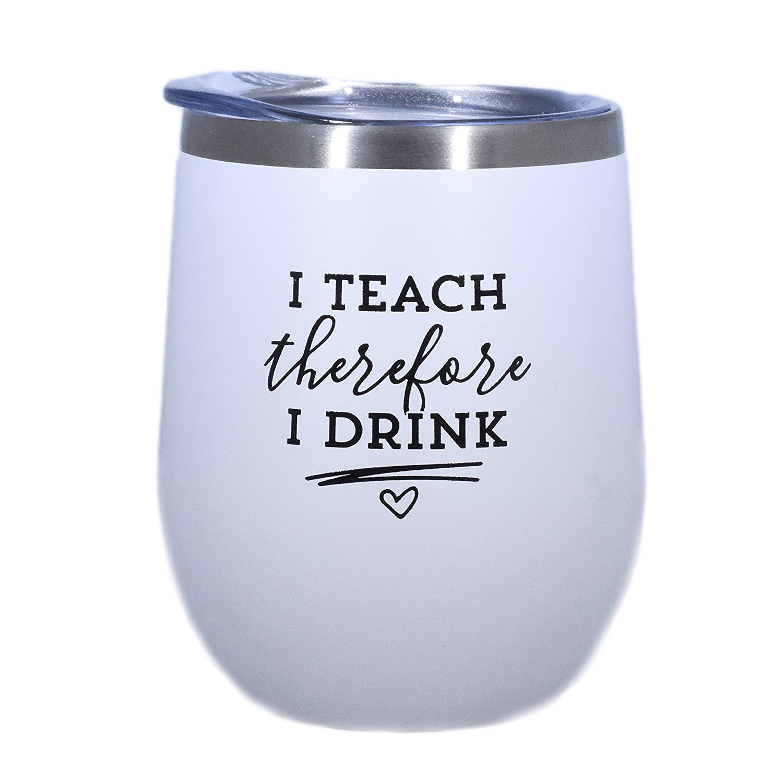 I Teach Therefore I Drink - Teacher Wine Tumblr