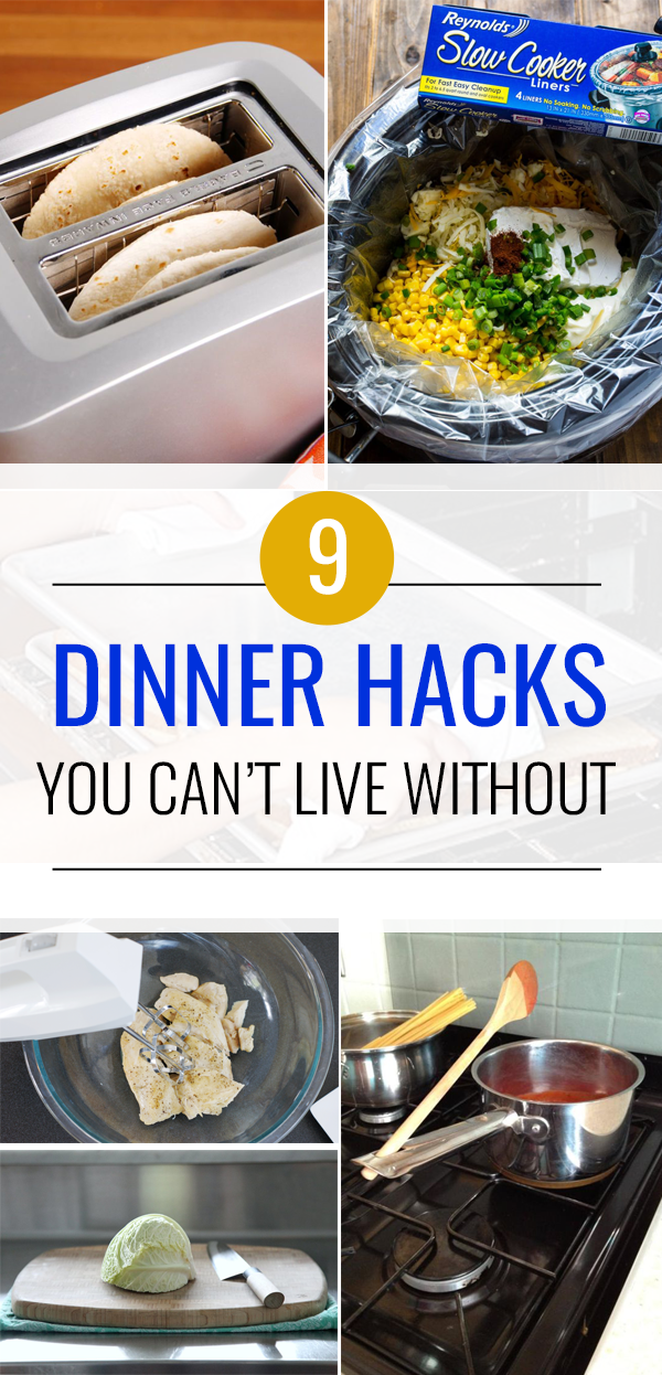 9 Epic Dinner Hacks You Can't Live Without