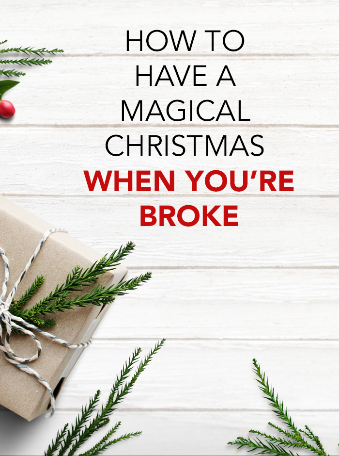 17 Ways To Have A Magical Christmas When You're Broke