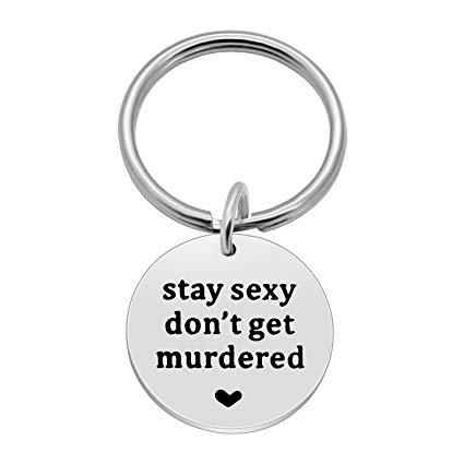 Stay Sexy Don't Get Murdered Keychain | My Favorite Murder