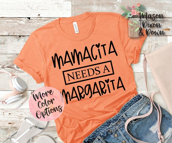Mamacita Needs A Margarita TShirt