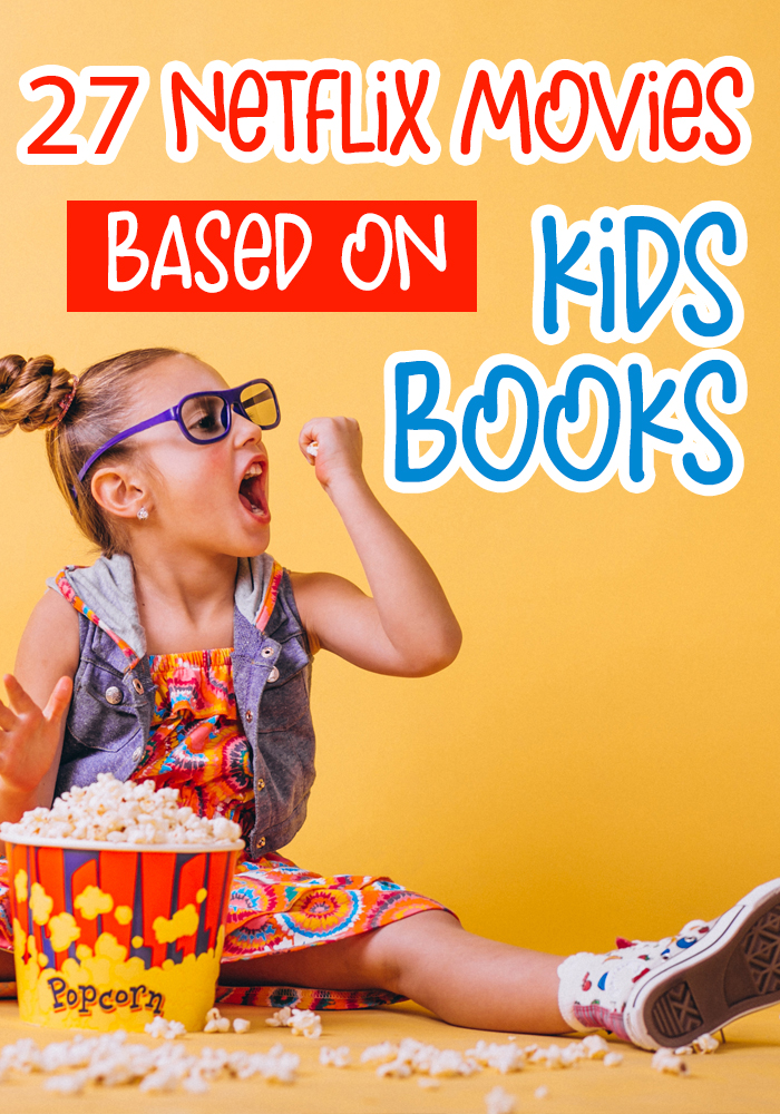 Netflix Movies Based on Children's Books. Great family activity, read a book then watch the movie! #parenting #kidactivities