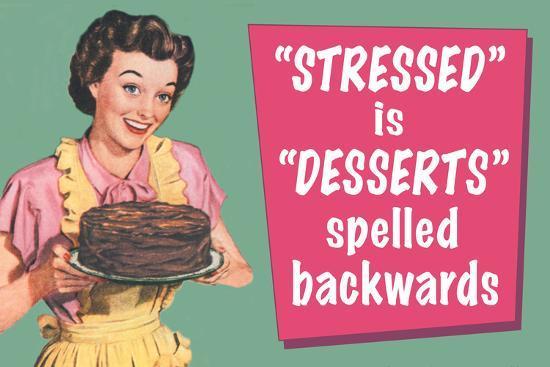 stressed desserts