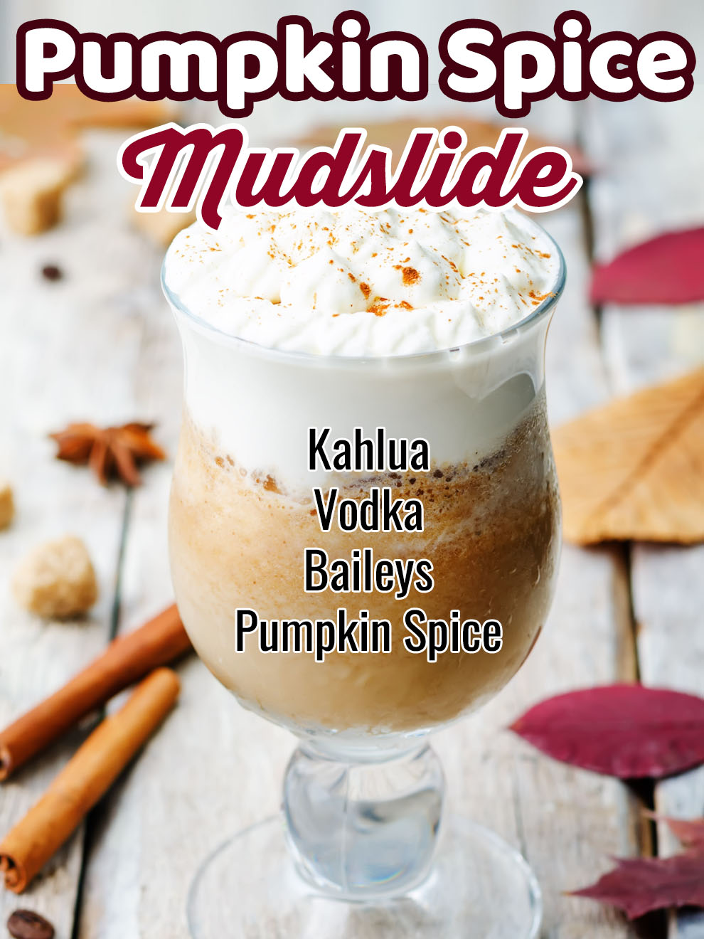 A Pumpkin Spice Mudslide is the best frozen fall drink recipe. Get ready for falling leaves and football games with this Autumn cocktail.